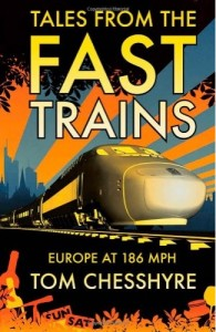 Tales from the Fast Trains - Europe at 186mph